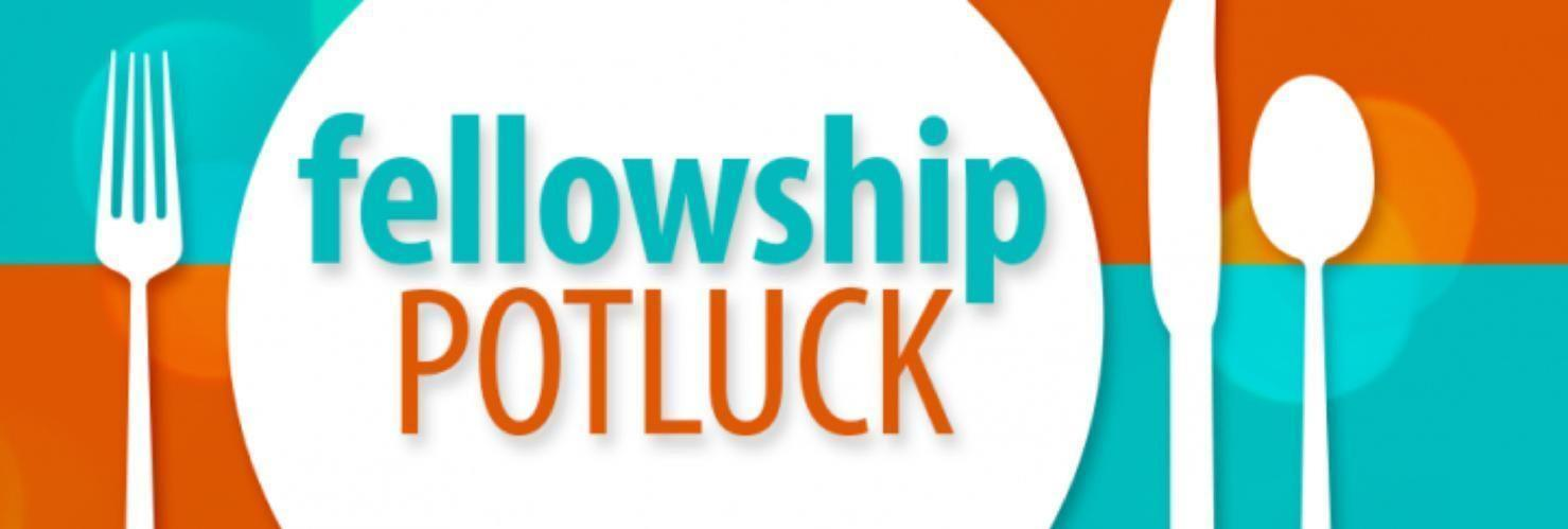 Fellowship Potluck Dinners